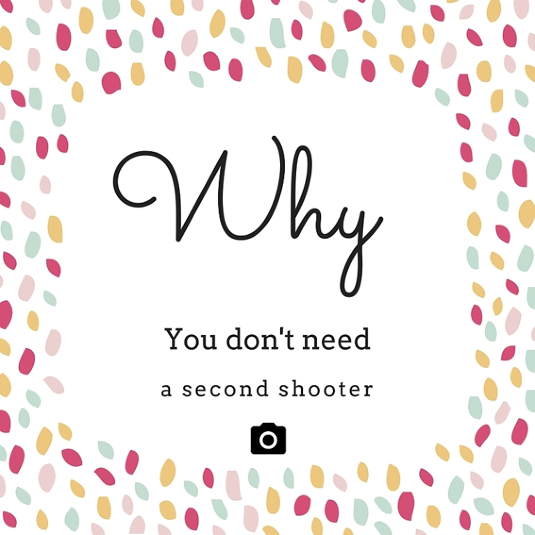 why you don't need a second shooter for your wedding